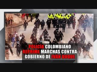 Gobierno colombiano reprime marchas contra políticas antipopulares de iván duque
