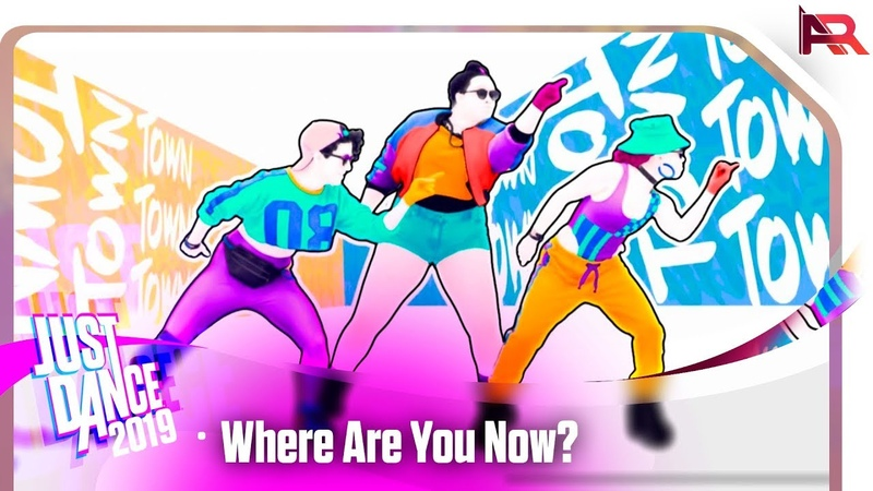 Just Dance 2019 Where Are You Now