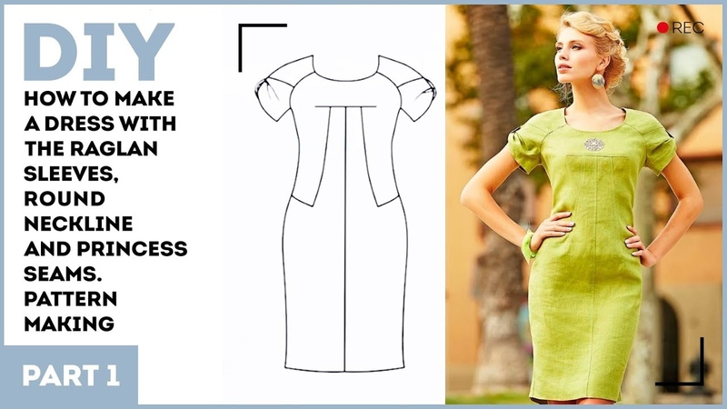 DIY How to make a dress with the raglan sleeves round neckline and princess seams Pattern making