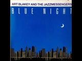 Art Blakey and the Jazz Messengers - BLUE NIGHT