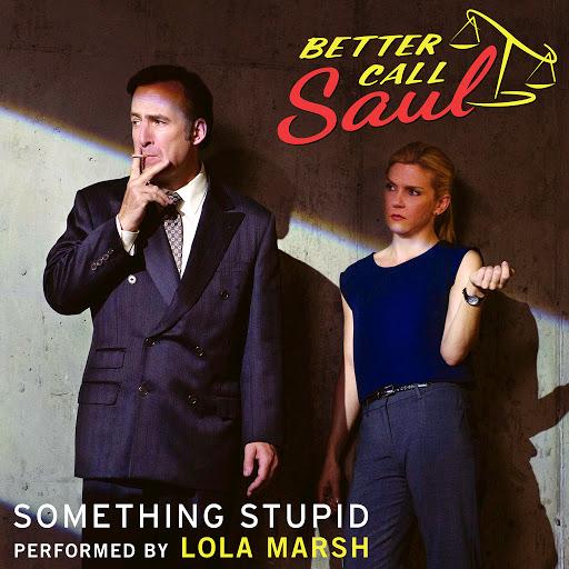"Lola Marsh альбом Something Stupid (From ""Better Call Saul"")"