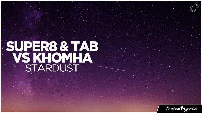 Super8 Tab X KhoMha - Stardust (Extended Mix) [AP]