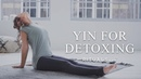 Yin Yoga Sequence - Detox Workout - Yoga with Rituals