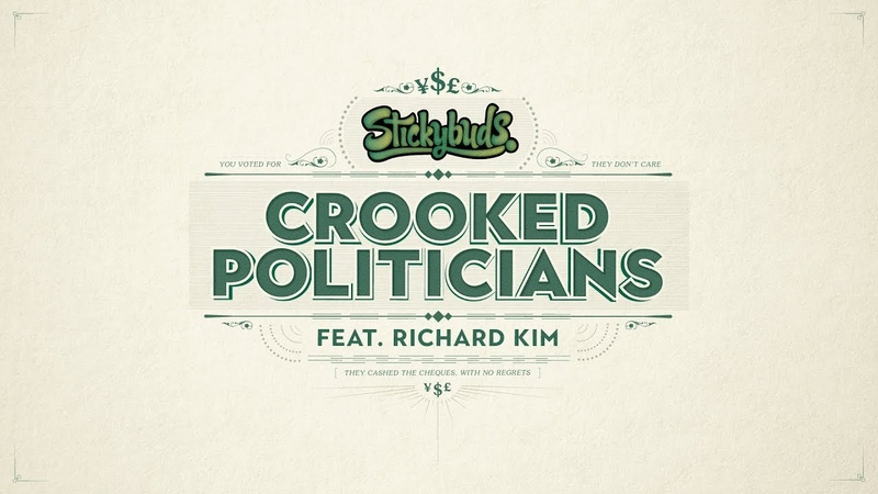 Stickybuds - Crooked Politicians feat. Richard Kim