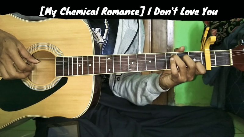 [My Chemical Romance] I dont Love You - Fingerstyle Cover