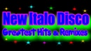 New Italo Disco - Greatest Hits Remixes-2 (2017)