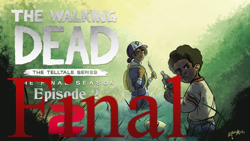 Cry Plays: The Walking Dead: The Final Season [Ep2] [P2] [Final]