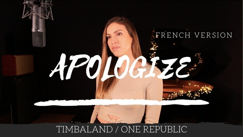 APOLOGIZE ( FRENCH VERSION ) TIMBALAND / ONE REPUBLIC ( SARA'H COVER )