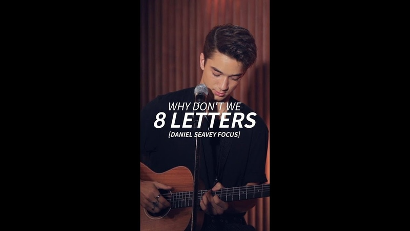 [Daniel Seavey Focus] Team워너 라이브 - 와이 돈 위 (Why Dont We) - 8 Letters