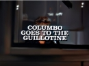 45. Коломбо идёт на гильотину / Columbo Goes to the Guillotine