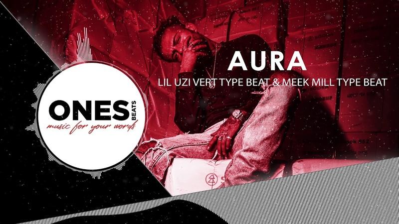 🔥 Lil Uzi Vert Type Beat x Meek Mill Type Beat - Aura | Trap Beat 2019
