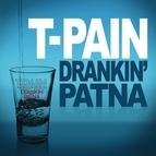 T-Pain альбом Drankin' Patna