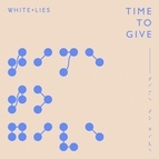 White Lies альбом Time to Give