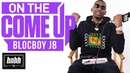 BlocBoy JB on Shoot Dance Origins, More Drake Lil Pump Collabs On Deck (HNHH's On The Come Up)