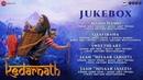 Kedarnath - Full Movie Audio Jukebox | Sushant Rajput | Sara Ali Khan | Amit Trivedi | Amitabh B