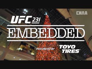 UFC 231 Embedded Vlog Series - Episode 5