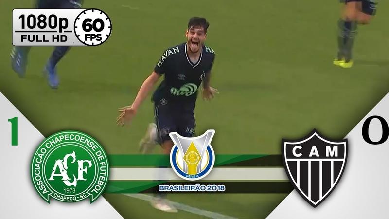 Chapecoense 1 x 0 Atlético-MG - Gol Melhores Momentos COMPLETO - Brasileirão Série A 2018