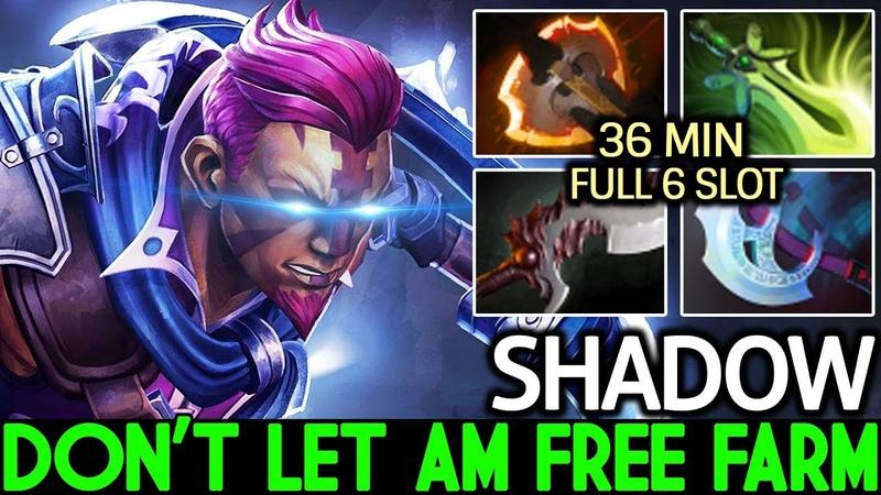 Shadow [Anti Mage] Dont Let AM Free Farm 36 Min Full 6 Slot 7.19 Dota 2