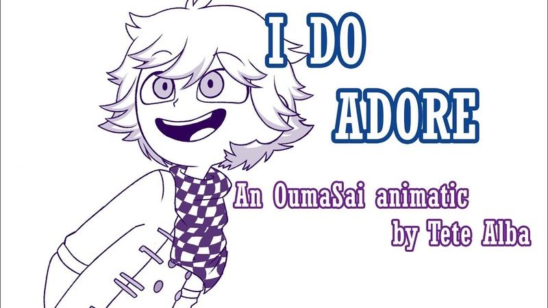 I do adore ( OumaSai Animatic ) -【Danganronpa V3】