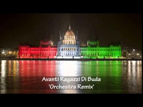 Avanti Ragazzi di Buda [Orchestra Trip]