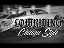 Lowriding Chicano Style