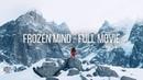 Freeriding The Steep Mountains Of Chamonix   Frozen Mind FULL SNOWBOARD FILM