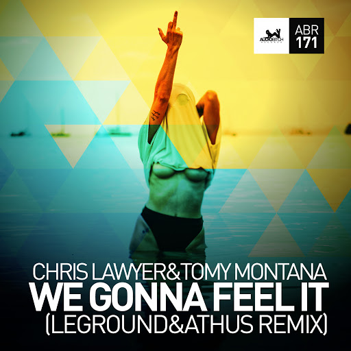 Chris Lawyer альбом We Gonna Feel It (LeGroud&Athus Remix)