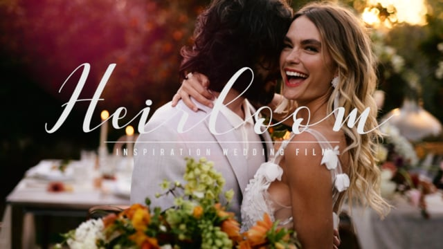 Heirloom with Officially Quigley / Inspiration wedding film