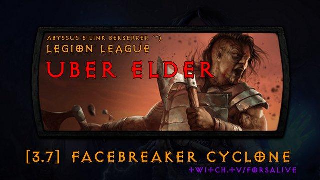 [The Uber Elder] (Legion League) Abyssus 5-link Berserker ^^) Facebreaker cyclone Path of Exile Marauder