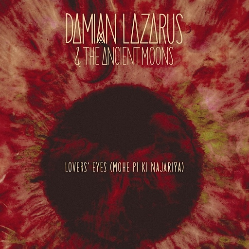 Damian Lazarus альбом Lovers' Eyes (Mohe Pi Ki Najariya)