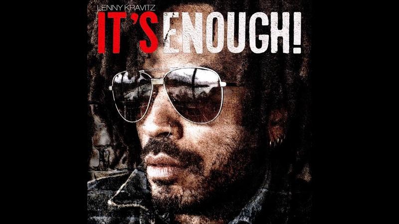 Lenny Kravitz - It's Enough! (2018 New Single) [Audio]