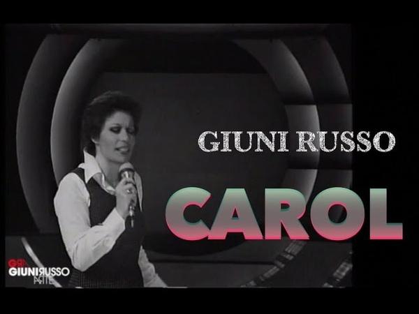 GIUNI RUSSO - CAROL