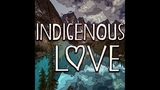 Indigenous Love - Walk off the Earth