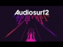 Audiosurf 2 nothing nowhere better 100%