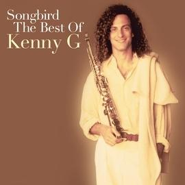 Kenny G альбом Songbird: The Best Of Kenny G