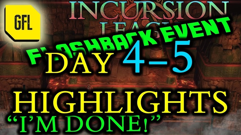 Path of Exile 3.3 Incursion Flashback League DAY 4-5 Highlights Im done.
