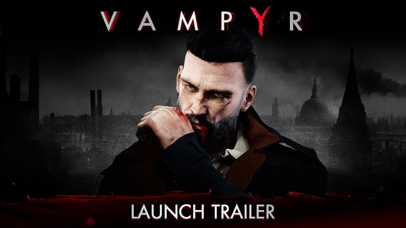 Vampyr - Launch Trailer | PlayStation 4/Xbox One/Nintendo Switch.