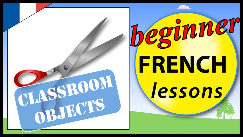 Classroom objects in French Beginner French Lessons for Children