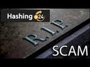 Hashing24 SCAM - Небывалая жадность!