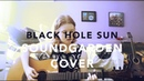Black Hole Sun - Soundgarden Cover