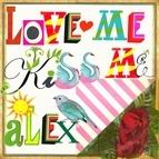 ALEX альбом Love Me Kiss Me