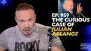 Ep. 959 The Curious Case of Julian Assange. The Dan Bongino Show 4/16/2019.