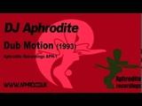 DJ Aphrodite - Dub Motion (1992)