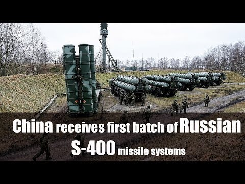 China receives first batch of Russian S-400 missile systems - source
