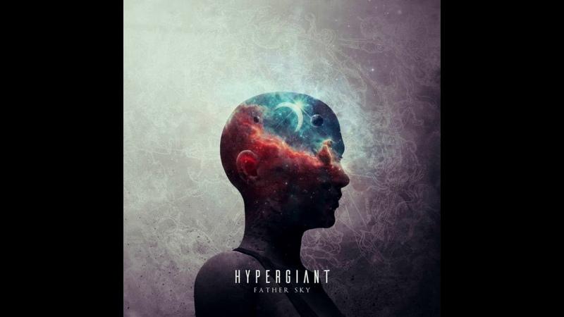 Hypergiant - Father Sky (2017) Full Album [Stoner Metal/Prog Metal]