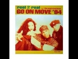 Reel 2 Real - Go On Move (1993)