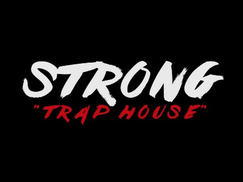 Strong - Trap House | Dir. By Ogún Pleas