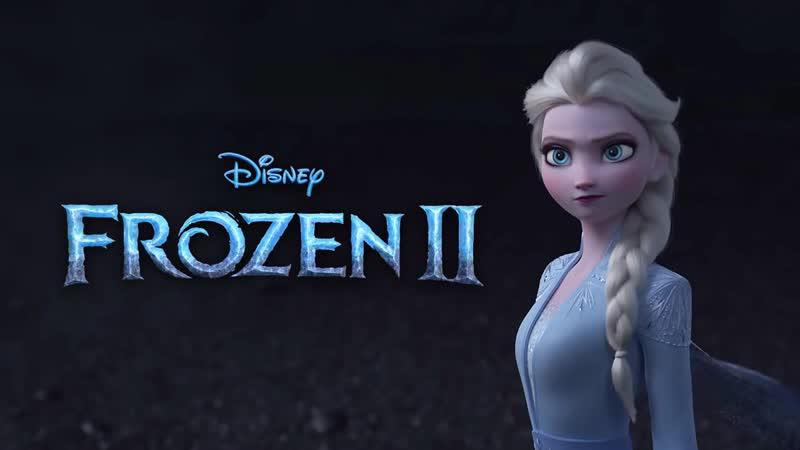 Frozen 2 - Official Teaser Trailer Music (Холодное сердце 2 музыка из трейлера)