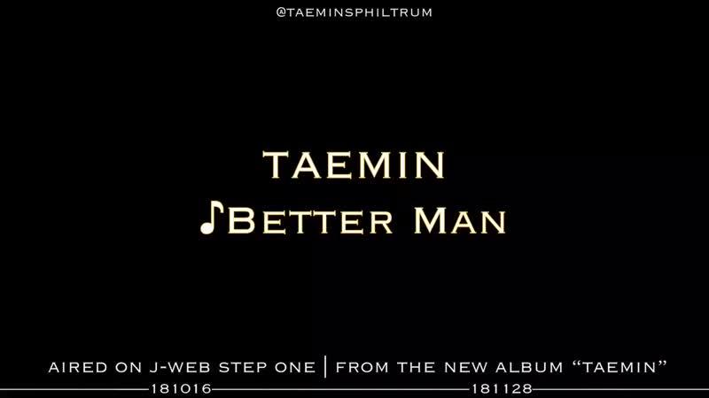 TAEMIN - Better Man - reupload repost - SHINee TAEMIN 태민
