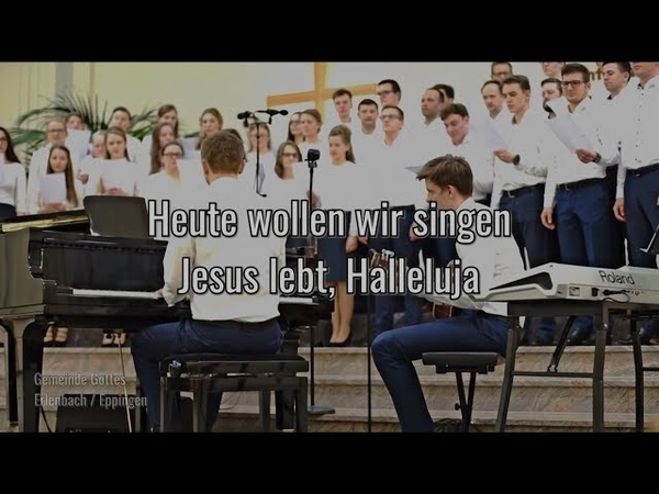 Heute wollen wir singen - Jesus lebt, Halleluja!